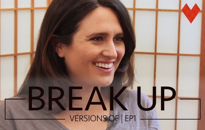 Versions Of: Break Up (Episode 2)